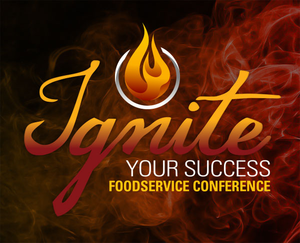 Ignite Your Success Food Service Conference